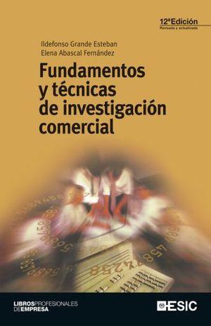 FUNDAMENTOS Y TECNICAS DE INVESTIGACION COMERCIAL / 12 ED.