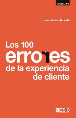 100 ERRORES DE LA EXPERIENCIA DE CLIENTE, LOS