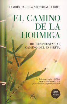 CAMINO DE LA HORMIGA, EL. 101 RESPUESTAS AL CAMINO DEL ESPIRITU