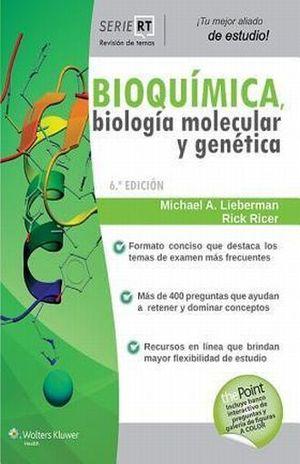BIOQUIMICA BIOLOGIA MOLECULAR Y GENETICA / 6 ED.