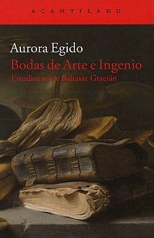 BODAS DE ARTE E INGENIO. ESTUDIO SOBRE BALTASAR GRACIAN