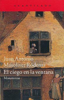 CIEGO EN LA VENTANA, EL. MONOTONIAS