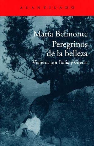 PEREGRINOS DE LA BELLEZA. VIAJEROS POR ITALIA Y GRECIA