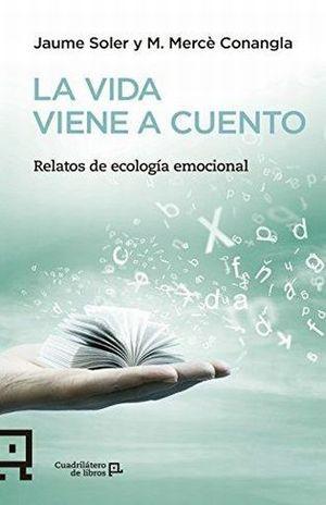 VIDA VIENE A CUENTO, LA. RELATOS DE ECOLOGIA EMOCIONAL