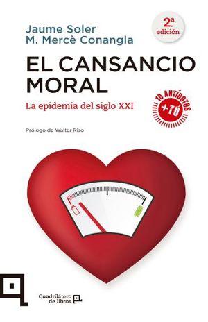 CANSANCIO MORAL, EL. LA EPIDEMIA DEL SIGLO XXI