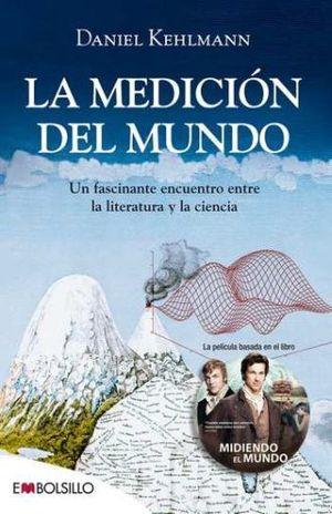 MEDICION DEL MUNDO, LA. UN FASCINANTE ENCUENTRO ENTRE LA LITERATURA Y LA CIENCIA