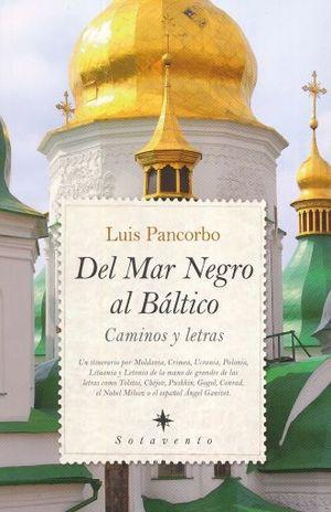 DEL MAR NEGRO AL BALTICO. CAMINOS Y LETRAS