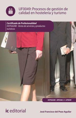 UF0049 PROCESOS DE GESTION DE CALIDAD EN HOSTELERIA Y TURISMO. HOTG0208 VENTA DE PRODUCTOS Y SERVICIOS TURISTICOS