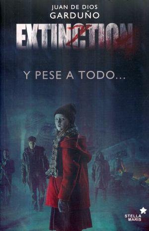 EXTINCTION. Y PESE A TODO (INCLUYE GUION DE LA PELICULA)
