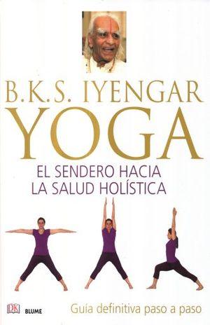 YOGA. EL SENDERO HACIA LA SALUD HOLISTICA / PD.