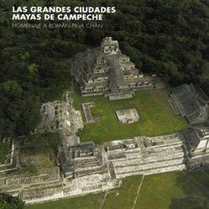 GRANDES CIUDADES MAYAS DE CAMPECHE, LAS / PD.