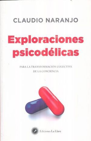 EXPLORACIONES PSICODELICAS. PARA LA TRANSFORMACION COLECTIVA DE LA CONCIENCIA (INCLUYE CD)