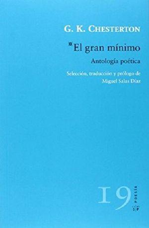 GRAN MINIMO, EL. ANTOLOGIA POETICA
