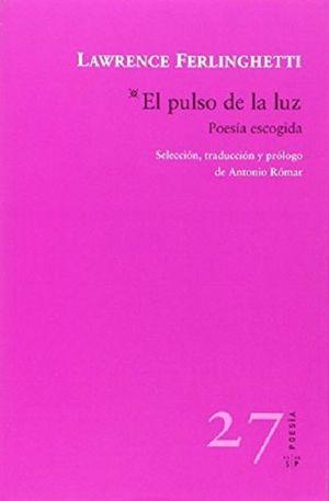 PULSO DE LA LUZ, EL. POESIA ESCOGIDA