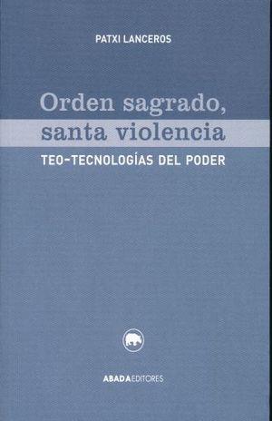 ORDEN SAGRADO SANTA VIOLENCIA. TEO TECNOLOGIAS DEL PODER
