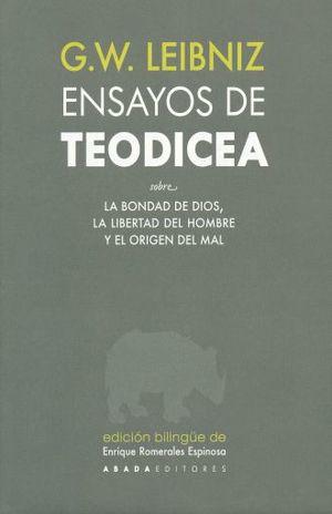 ENSAYOS DE TEODICEA SOBRE LA BONDAD DE DIOS. LA LIBERTAD DEL HOMBRE Y EL ORIGEN. EDICION BILINGUE