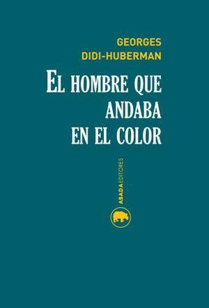 HOMBRE QUE ANDABA EN EL COLOR, EL