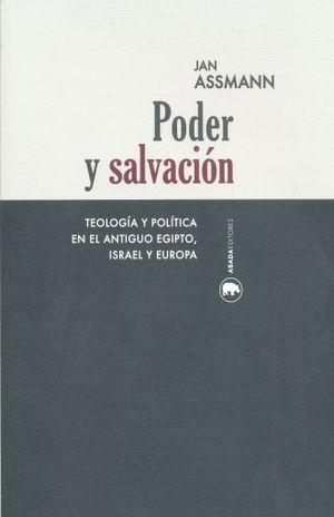 PODER Y SALVACION. TEOLOGIA Y POLITICA EN EL ANTIGUO EGIPTO ISRAEL Y EUROPA