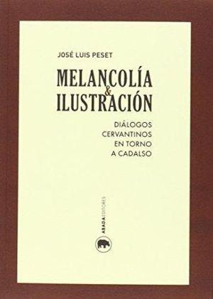 MELANCOLIA & ILUSTRACION. DIALOGOS CERVANTINOS EN TORNO A CADALSO