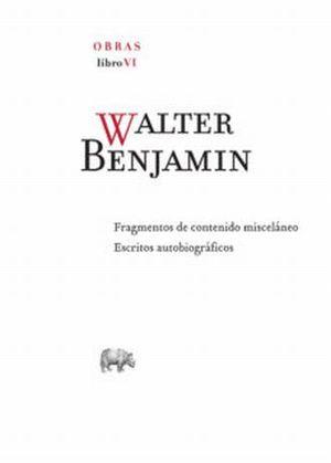 WALTER BENJAMIN. OBRAS LIBRO VI / PD.