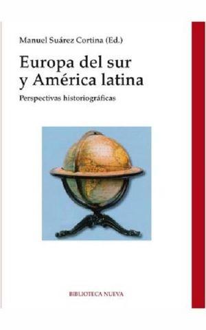 EUROPA DEL SUR Y AMERICA LATINA. PERSPECTIVAS HISTORIOGRAFICAS