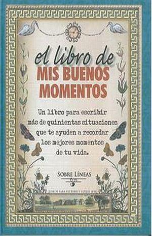 LIBRO DE MIS BUENOS MOMENTOS, EL / PD.