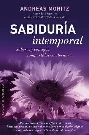 SABIDURIA INTEMPORAL. SABERES Y CONSEJOS COMPARTIDOS CON TERNURA