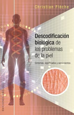 DECODIFICACION BIOLOGICA DE LOS PROBLEMAS DE LA PIEL