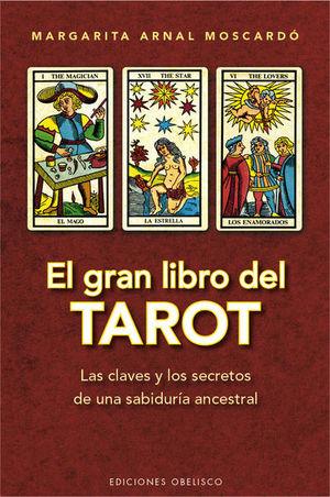 GRAN LIBRO DEL TAROT, EL. LAS CLAVES Y LOS SECRETOS DE UNA SABIDURIA ANCESTRAL