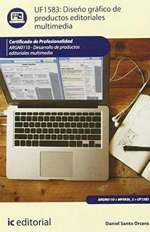 UF1583 DISEÑO GRAFICO DE PRODUCTOS EDITORIALES MULTIMEDIA. ARGN0110 DESARROLLO DE PRODUCTOS EDITORIALES MULTIMEDIA
