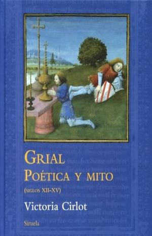 GRIAL. POETICA Y MITO S. XII - XV / PD.
