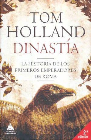 DINASTIA. LA HISTORIA DE LOS PRIMEROS EMPERADORES DE ROMA / 2 ED. / PD.
