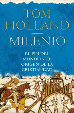 MILENIO. EL FIN DEL MUNDO Y EL ORIGEN DE LA CRISTIANDAD / PD.
