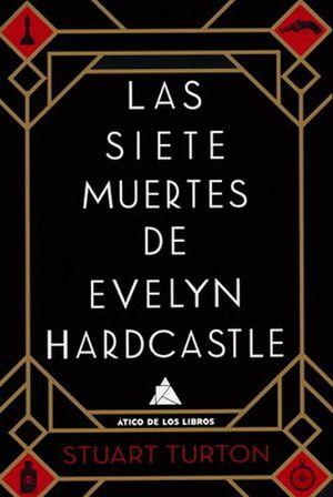 SIETE MUERTES DE EVELYN HARDCASTLE, LAS / 2 ED.