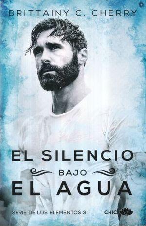 SILENCIO BAJO EL AGUA, EL. SERIE DE LOS ELEMENTOS 3