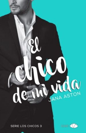 CHICO DE MI VIDA, EL / SERIE LOS CHICOS 3
