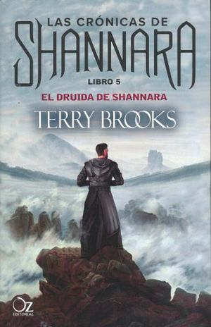 DRUIDA DE SHANNARA, EL / LAS CRONICAS DE SHANNARA LIBRO 5