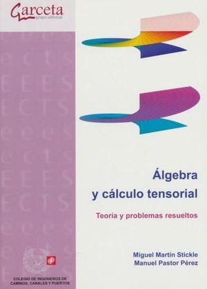 Álgebra y cálculo tensorial. Teoría y problemas resueltos