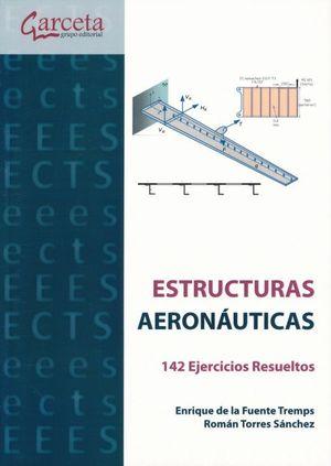 Estructuras aeronáuticas. 142 ejercicios resueltos
