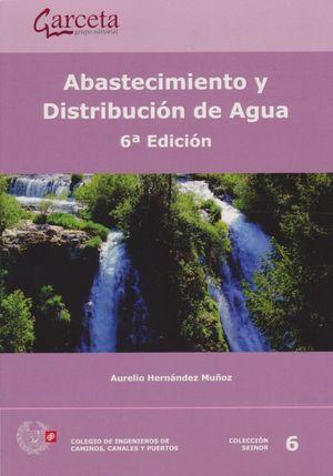 Abastecimiento y distribución de agua / 6 ed.
