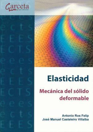 Elasticidad. Mecánica del sólido deformable