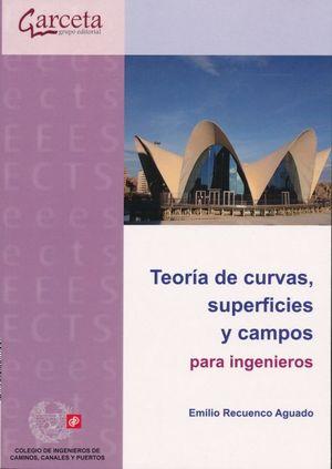 Teoría de curvas, superficiales y campos para ingenieros
