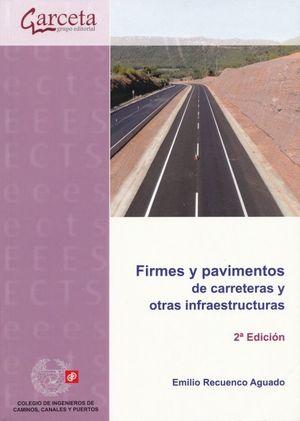 Firmes y pavimentos de carreteras y otras infraestructuras / 2 ed.