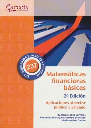 Matemáticas financieras básicas. Aplicaciones al sector público y privado / 2 ed.