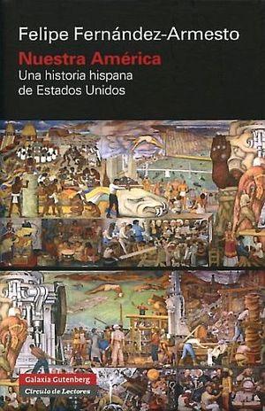 NUESTRA AMERICA. UNA HISTORIA HISPANA DE ESTADOS UNIDOS / PD.