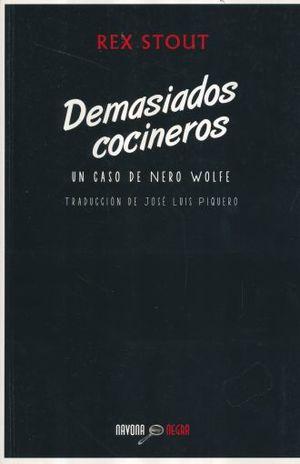 DEMASIADOS COCINEROS / UN CASO DE NERO WOLFE
