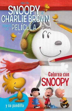 SNOOPY & CHARLIE BROWN PEANUTS LA PELICULA. COLOREA CON SNOOPY