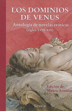 DOMINIOS DE VENUS, LOS. ANTOLOGIA DE NOVELAS EROTICAS SIGLOS XVIII - XIX / PD.