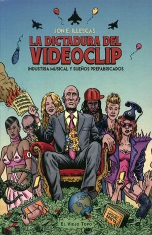 DICTADURA DEL VIDEOCLIP, LA. INDUSTRIA MUSICAL Y SUEÑOS PREFABRICADOS