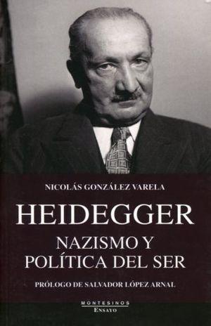 HEIDEGGER NAZISMO Y POLITICA DEL SER